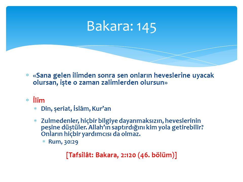 [Tafsilât: Bakara, 2:120 (46. bölüm)]